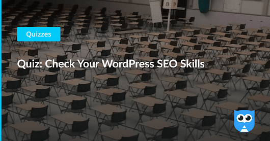 Quiz: Check Your WordPress SEO Skills