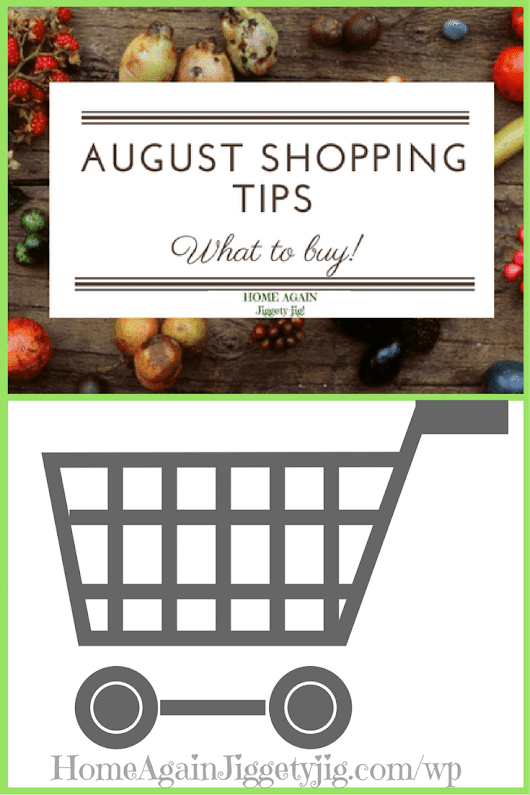 WHAT TO BUY – Shopping Tips for August – HOME AGAIN Jiggety-Jig!