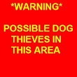 DOG THIEVES IN THE AREA