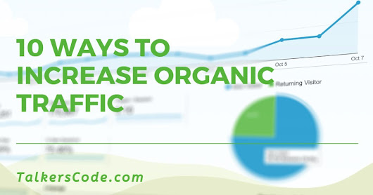 10 Ways To Increase Organic Traffic [2017]