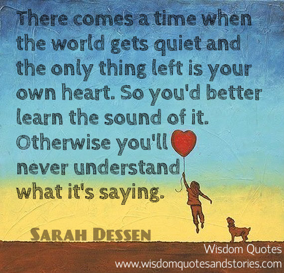 Try To Understand What Your Heart Says Wisdom Quotes Stories