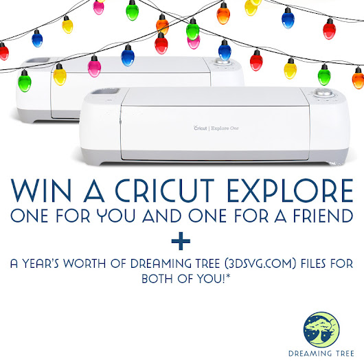 Cricut Explore One + A Year's Worth of Dreaming Tree files for you and a friend!