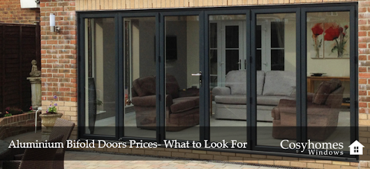 Aluminium Bifold Doors Prices - What to Look For | Cosyhomes Windows