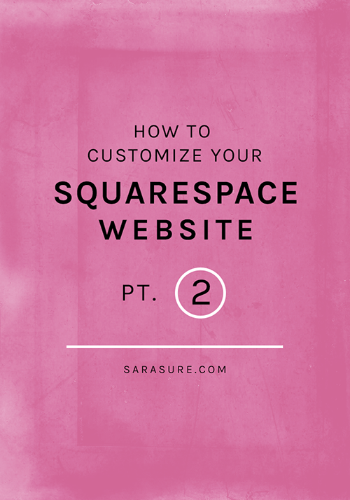 How to Customize Your Squarespace Website: Part 2