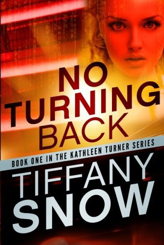 No Turning Back (The Kathleen Turner Series #1) by Tiffany Snow