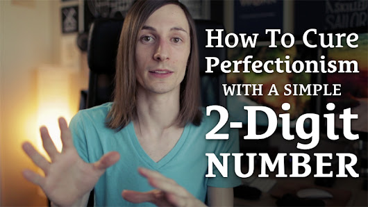 How To Cure Perfectionism With A Simple 2-Digit Number by seanwes