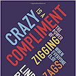 Crazy Is a Compliment: The Power of Zigging When Everyone Else Zags: Linda Rottenberg: 9781591846642: Amazon.com: Books