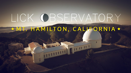 Lick Observatory - Hexacopter FPV