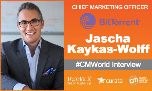 Content Marketing Interview with Jascha Kaykas-Wolff CMO of BitTorrent