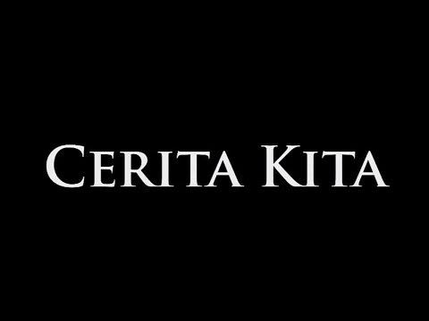 CERITA KITA - Short Movie