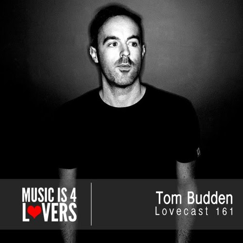 Lovecast Episode 161 - Tom Budden [Musicis4Lovers.com] by Music is 4 Lovers