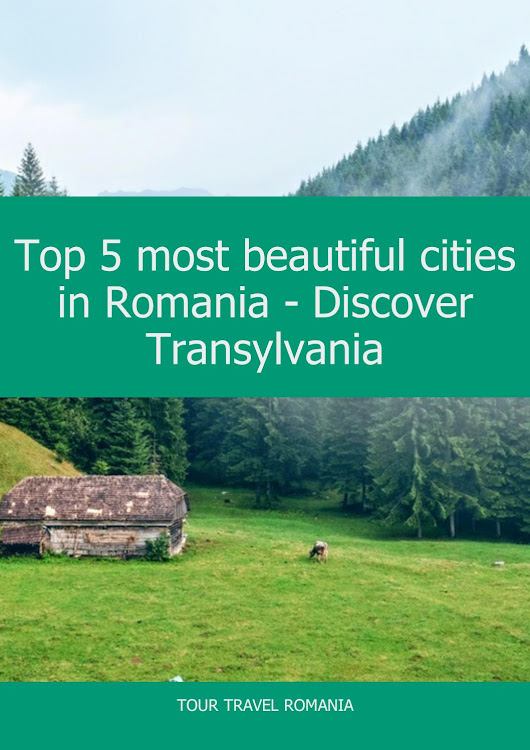 Discover Transylvanias Top 5 Cities