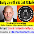 561: Living Life with a No Quit Attitude with Paul Szyarto Co-Founder and Co-Owner of Vacca MMA & Fitness - The Entrepreneur Way