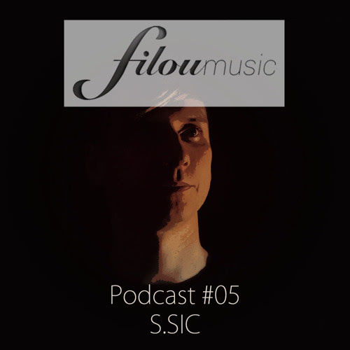 Filou-Music's Podcast #05 by S.Sic