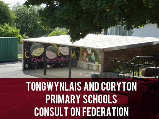 Tongwynlais and Coryton Primary Schools Consult on Federation