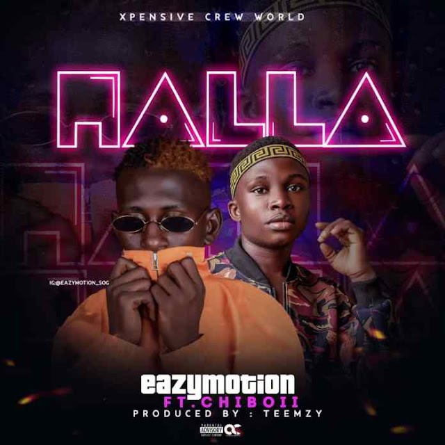 MUSIC: EazyMotion – Halla ft. Chiboii