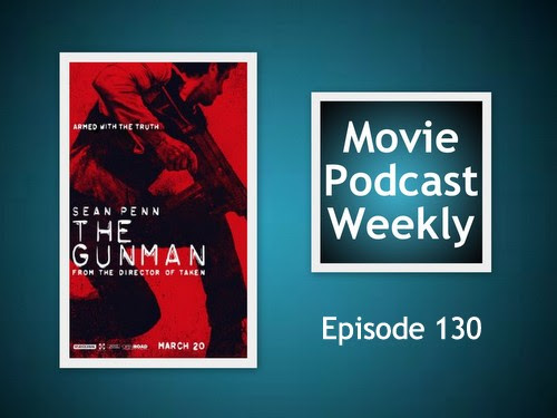 Movie Podcast Weekly Ep. 130: The Gunman (2015)