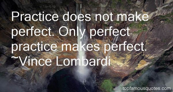 Practice Makes Perfect Quotes Best 10 Famous Quotes About Practice