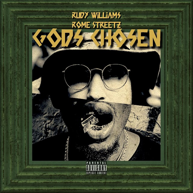 "Rudy Williams – ""Gods Chosen"" Ft. Rome Streetz (Prod. By FlexVocal)"