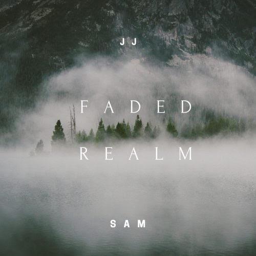 "JJ Sam – ""Faded Realm"" EP"