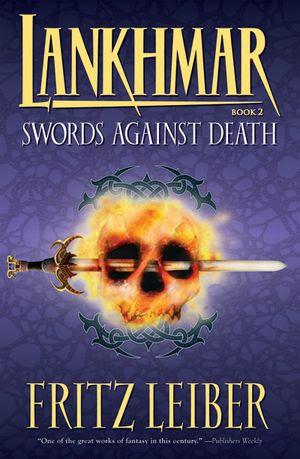 Lankhmar Book 2: Swords Against Death