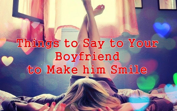 100 Cute Things To Say To Your Boyfriend To Make His Heart Melt