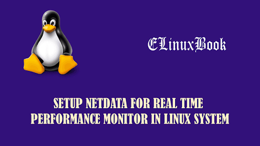 SETUP NETDATA FOR REAL TIME PERFORMANCE MONITOR IN LINUX SYSTEM