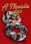 A Novela das 8 | filmes-netflix.blogspot.com