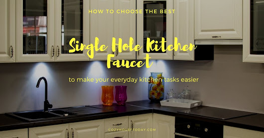 Best Single Hole Kitchen Faucet (Mar. 2018) - Buying Guide