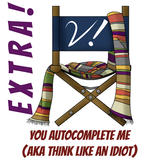 Extra – You Autocomplete Me (aka Think Like an Idiot)