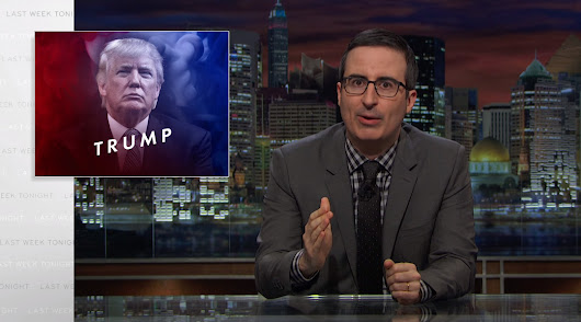 John Oliver has the Donald Trump takedown America has been waiting for