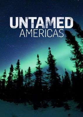 Untamed Americas - Season 1