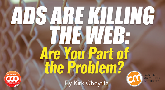 Ads Are Killing the Web: Are You Part of the Problem?