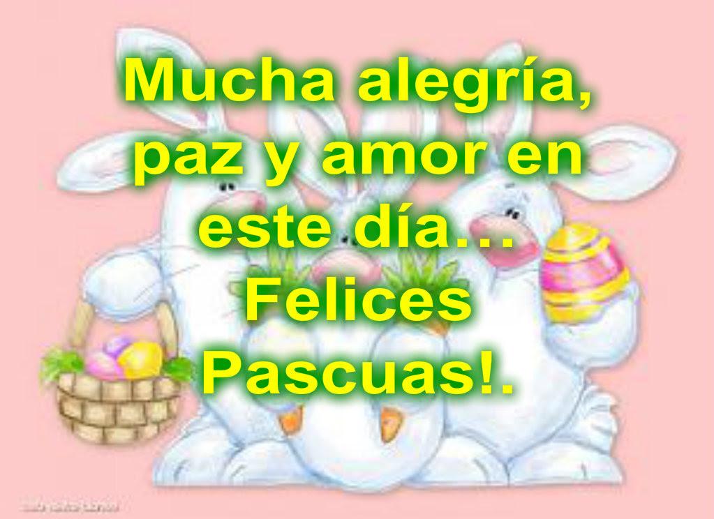 Imagenes Felices Pascuas 2019 Saludos Y Frases Whatsapp Y Facebook