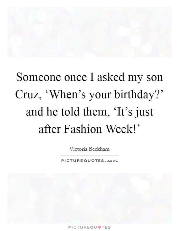 Someone Once I Asked My Son Cruz Whens Your Birthday