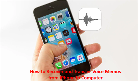 Recover and Transfer Voice Memos from iPhone to Computer