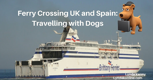 Ferry Crossing UK and Spain: Travelling with Dogs - Lynda Kenny Online