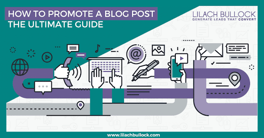 How to promote a blog post: the ultimate guide