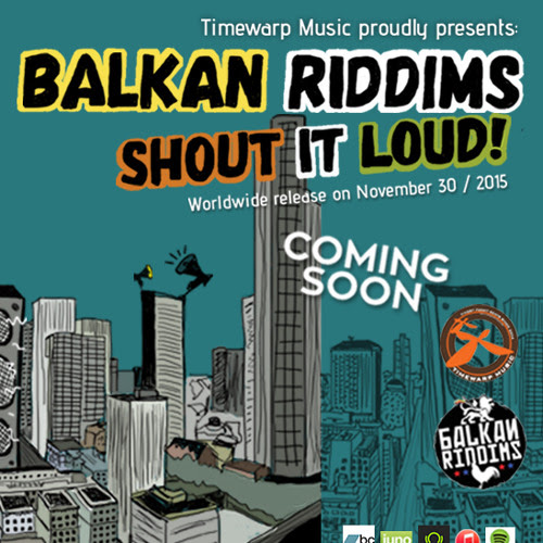 Balkan Riddims - Shout It Loud! EP (preview) by Timewarp Music