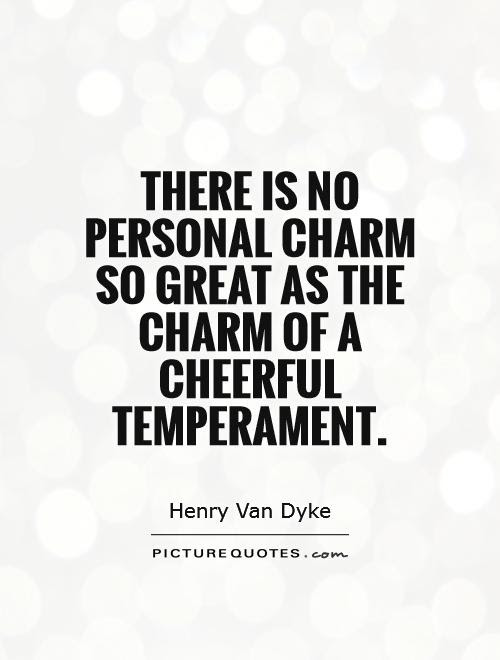 There Is No Personal Charm So Great As The Charm Of A Cheerful