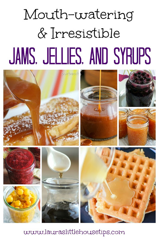 27 Jams, Jellies, and Syrup Recipes You will use for years! | Laura's Little House Tips