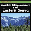 Mountain Biking Mammoth & the Eastern Sierra: The Best Bike Trails & Rides of Mammoth Mountain, Owens Valley, White Mountains, Alabama Hills, Bishop, ... Sonora Pass, Walker, Coleville, and more!: Dave Diller, Allison Diller, Extremeline Productions LLC: 9780972336130: Amazon.com: Books