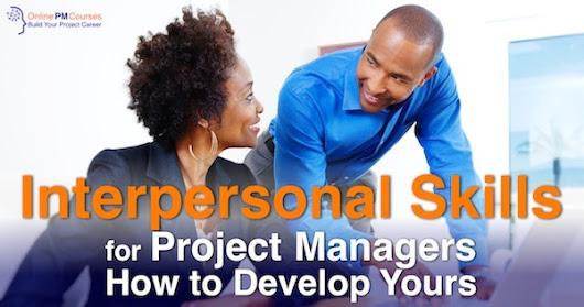 Interpersonal Skills for Project Managers - How to Develop Yours - OnlinePMCourses