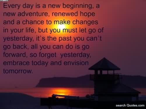 Every Day Is A New Beginning A New Adventure Quotespicturescom