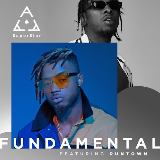 Download Fundamental By Superstar Ace Ft Runtown