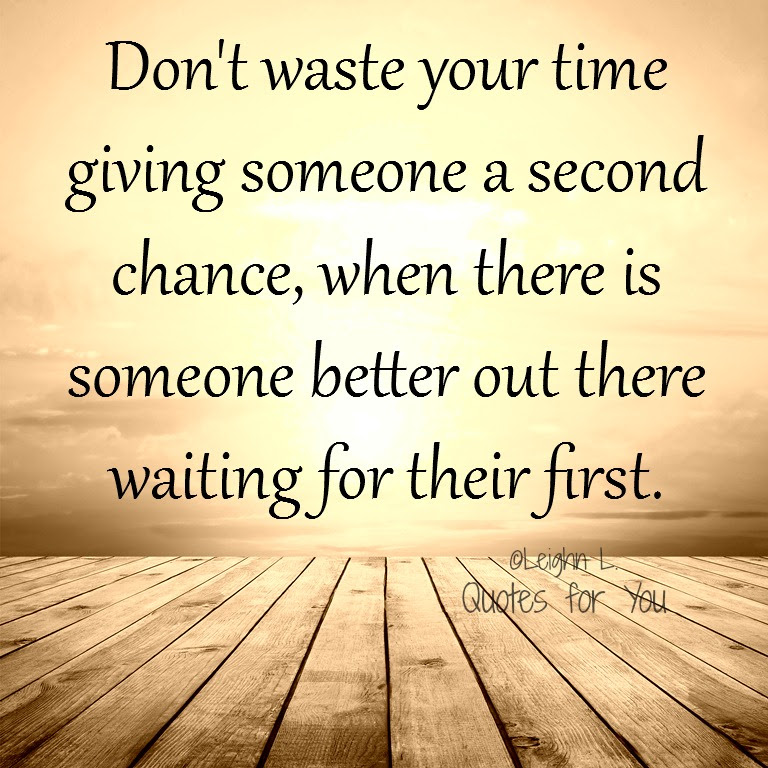Quotes About Giving Someone A Chance 28 Quotes