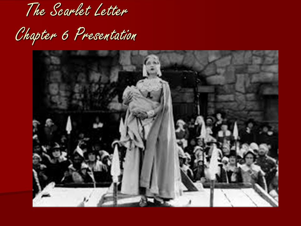 The Scarlet Letter Chapter 6 Presentation Ppt Video Online Download