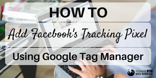 How To Add Facebook's Tracking Pixel Using Google Tag Manager