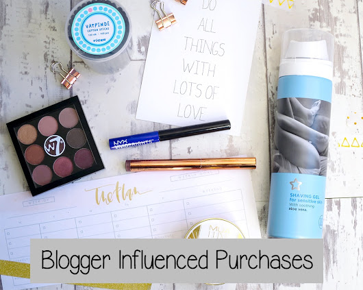 Blogger Influenced Purchases 2 - Let's talk beauty