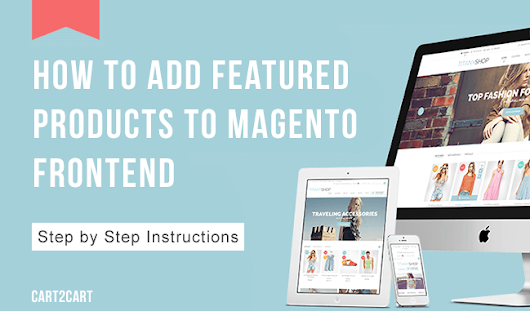 How to Add Featured Products to Magento Frontend - Step by Step Instructions